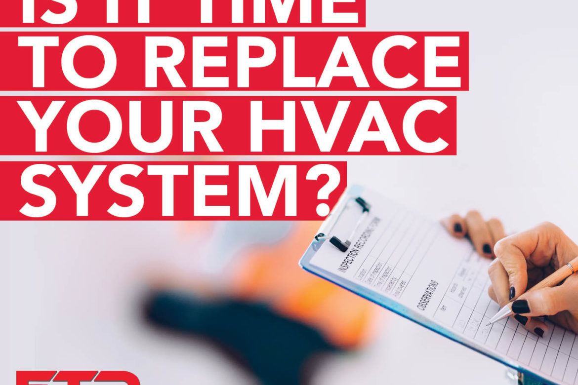 Is it Time to Replace Your HVAC System?