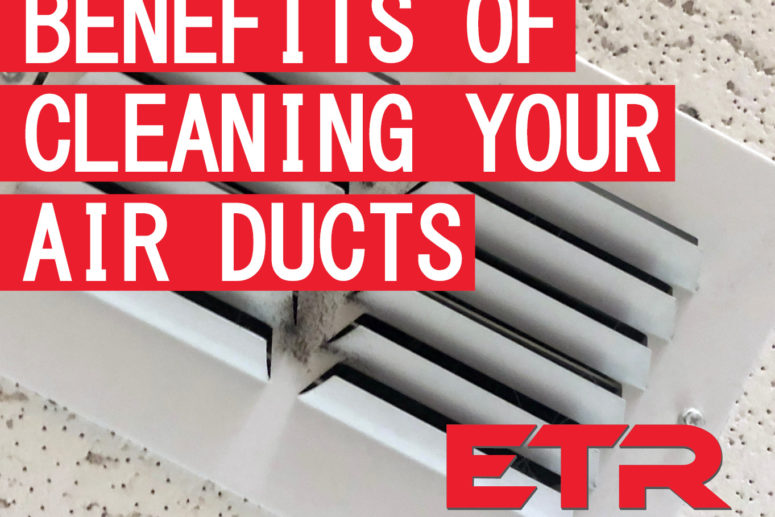 benefits of cleaning your air ducts